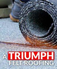 A Triumph Felt Roofing